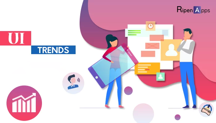 Mobile UI Designing Trends That Will Dominate the Industry In 2021
